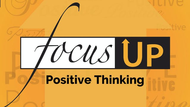 Focus Up Series - Accentuate the Posi...