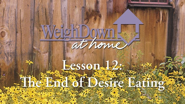 Weigh Down at Home - Lesson 12 - The ...