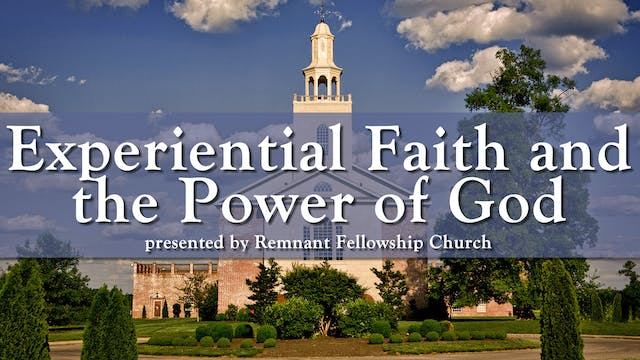 Experiential Faith - The Power of God