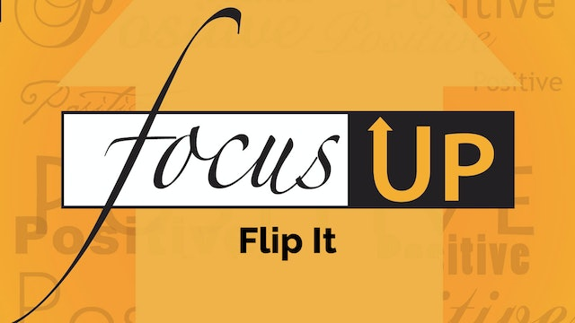 Focus Up Series - Flip It