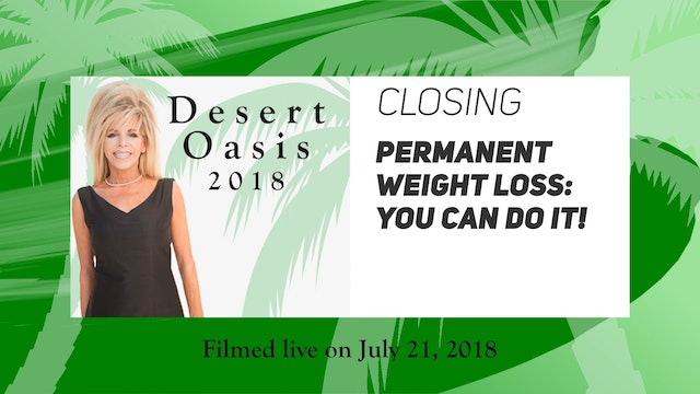 Desert Oasis 2018 -Closing - Permanent Weight Loss: You Can Do It!