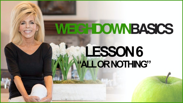 Weigh Down Basics - Lesson 6 - All or Nothing