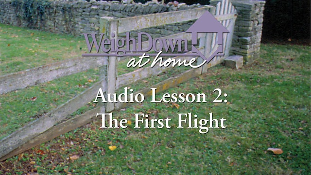 Weigh Down at Home - Audio Lesson 2 - The First Flight