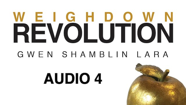 Audio Lesson 4 - Weigh Down Revolution