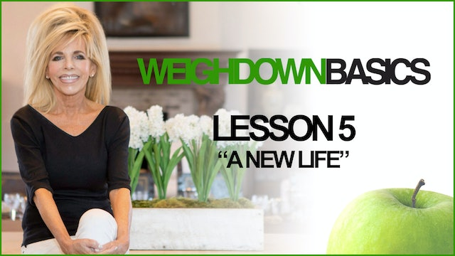 Weigh Down Basics - Lesson 5 - A New Life