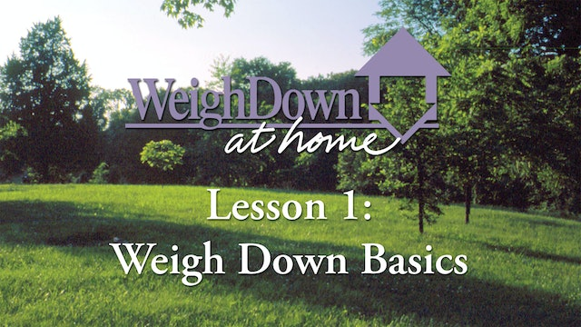 Weigh Down at Home - Lesson 1 - Weigh Down Basics