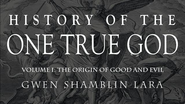 History of the One True God Series