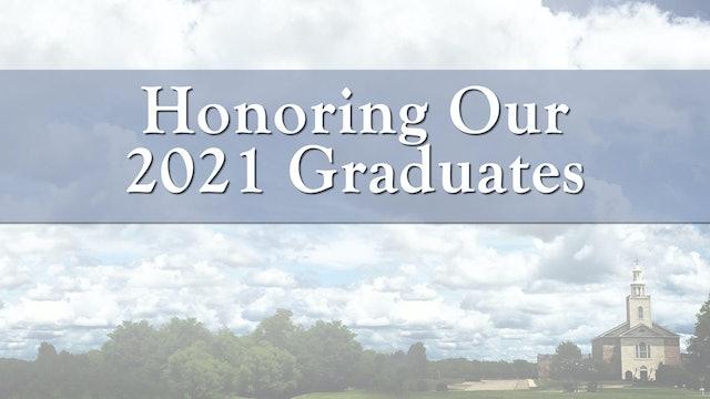 Honoring Our 2021 Graduates