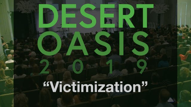 "Desert Oasis 2019 - ""Victimization"""