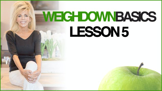 Weigh Down Basics - Lesson 5 - A New ...