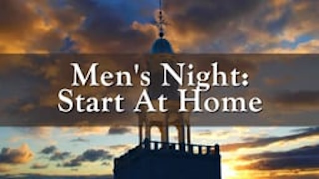 Men's Night: Start At Home
