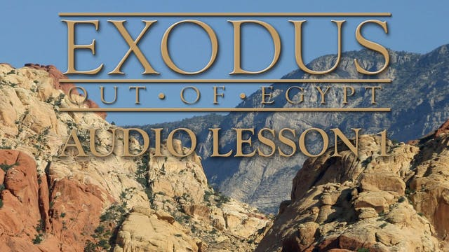Audio Lesson 1 - Exodus Out of Egypt:...