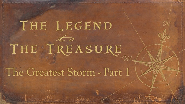 Lesson 7 - The Greatest Storm Part 1 - The Legend to the Treasure