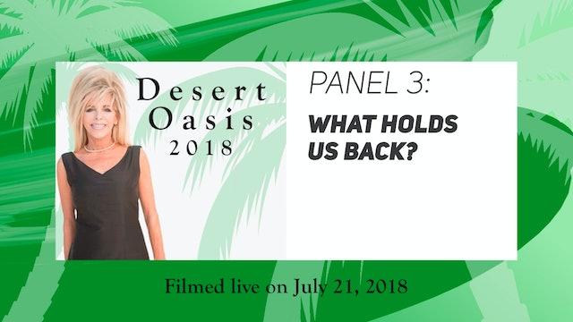 Desert Oasis 2018 - Panel 3 - What Holds Us Back