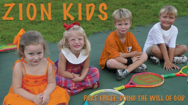 Zion Kids 3 Video: Doing the Will of God