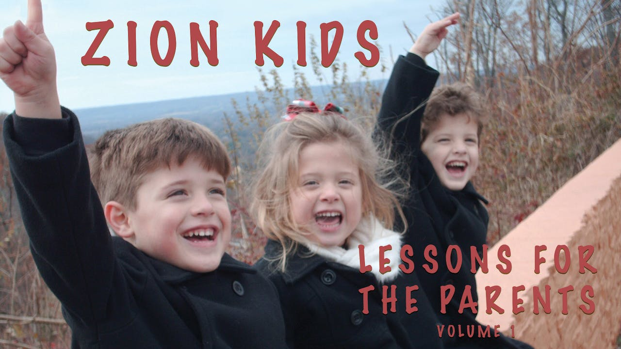 Zion Kids Lessons for the Parents