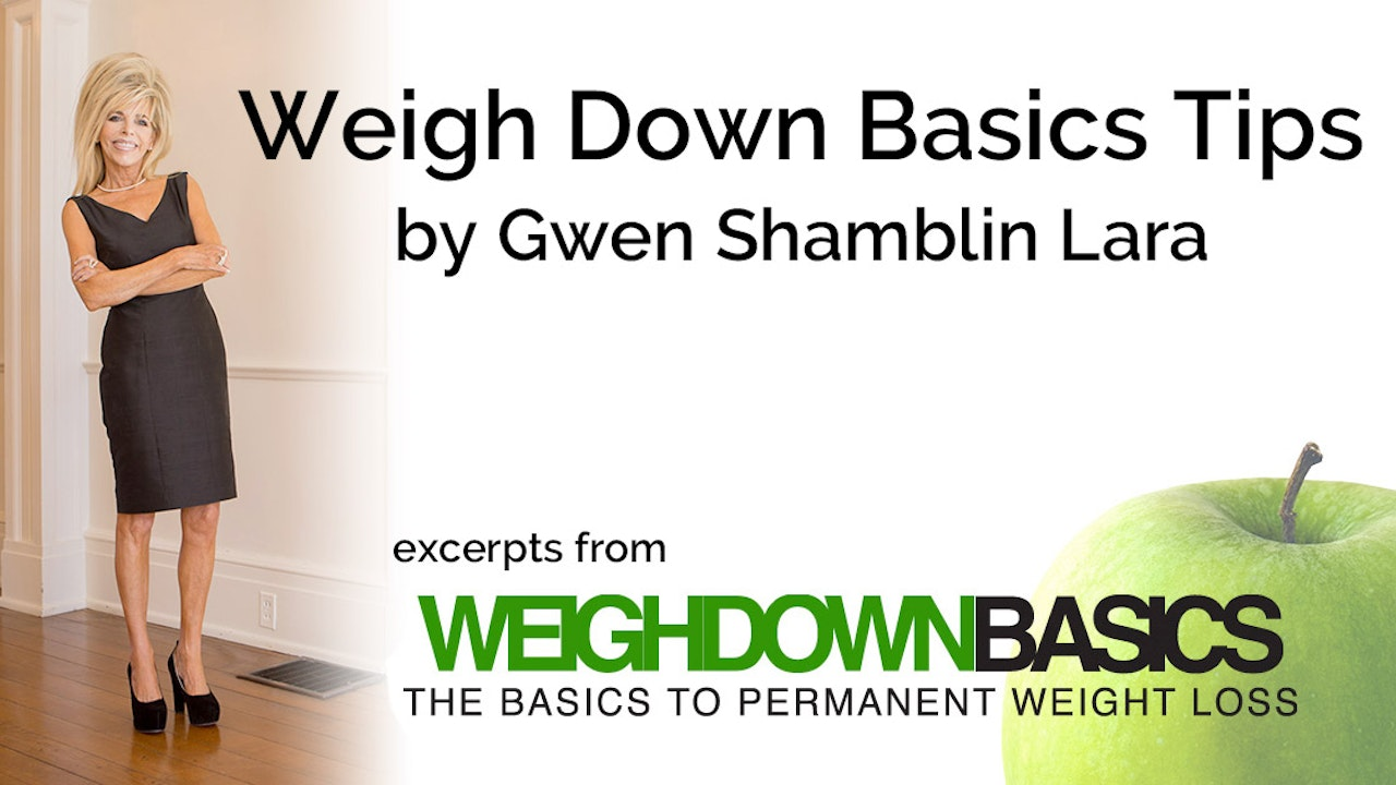 Weigh Down Basics Tips