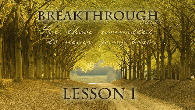 Breakthrough Lesson 1 - Committed to Never Going Back