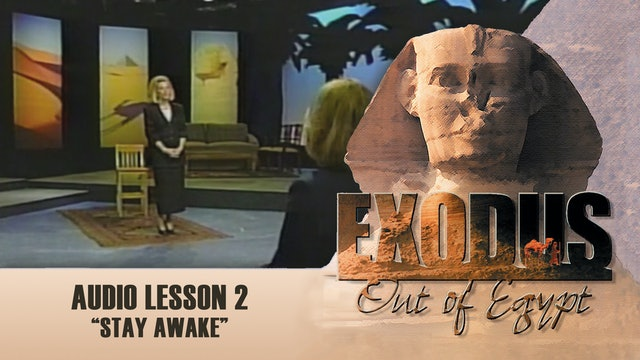 Stay Awake - Audio Lesson 2 - Original Exodus Out of Egypt