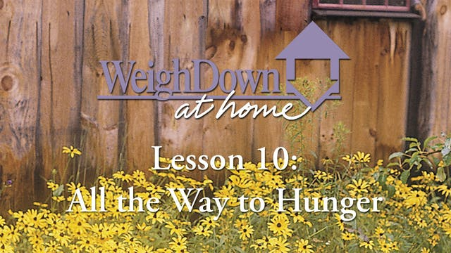 Weigh Down at Home - Lesson 10 - All ...