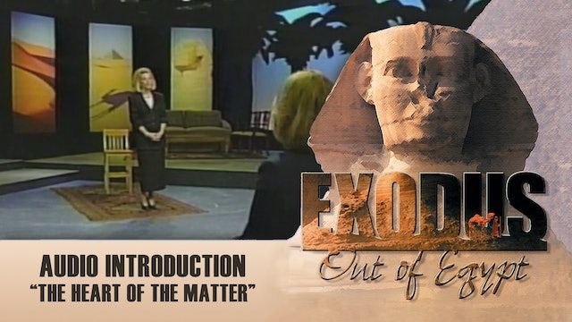 The Heart of the Matter - Audio Introduction - Original Exodus Out of Egypt