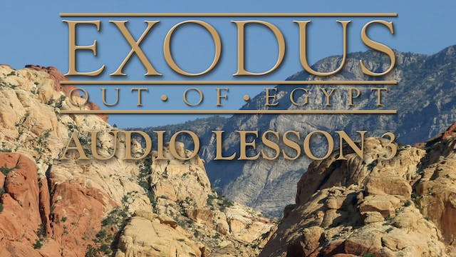 Audio Lesson 3 - Exodus Out of Egypt:...