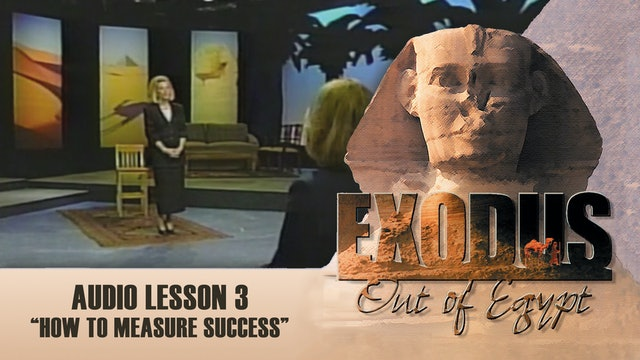 How To Measure Success - Audio Lesson 3 - Original Exodus Out of Egypt