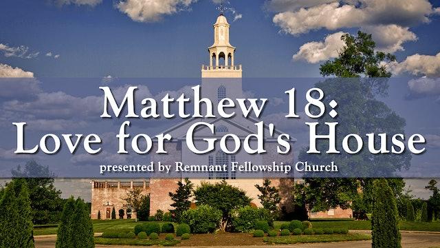 Matthew 18 ... Love for God's House