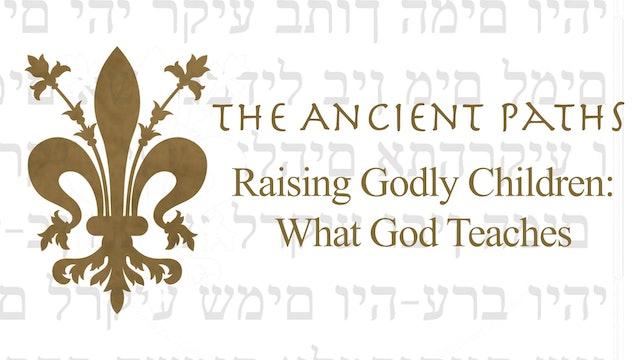 Raising Godly Children: What God Teaches