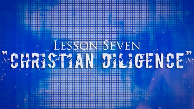 Greed Exposure - Lesson 7 - Christian Diligence