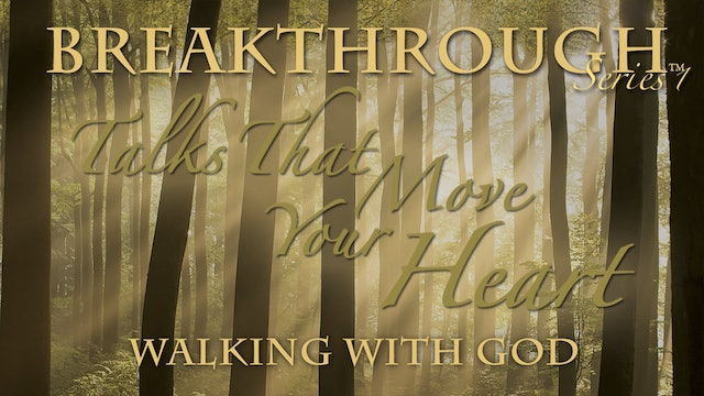 Talks That Move Your Heart - Walking With God