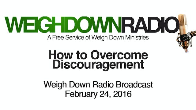 How to Overcome Discouragement - Podcast