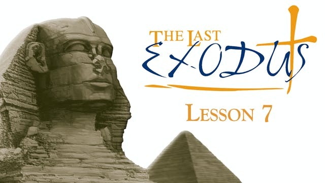 Lesson 7 - The Last Exodus - The Cross