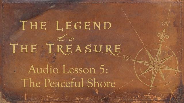 Audio Lesson 5 - The Peaceful Shore - The Legend to the Treasure
