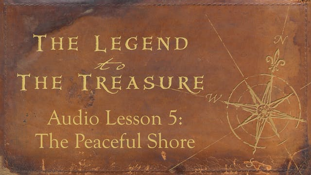 Audio Lesson 5 - The Peaceful Shore - The Legend to the Treasure