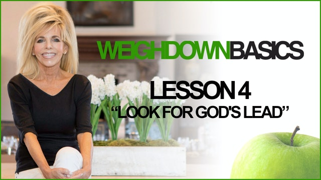 Weigh Down Basics - Lesson 4 - Look for God's Lead