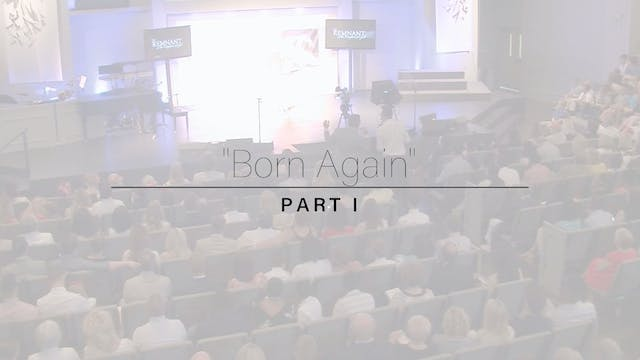 Born Again - Part I