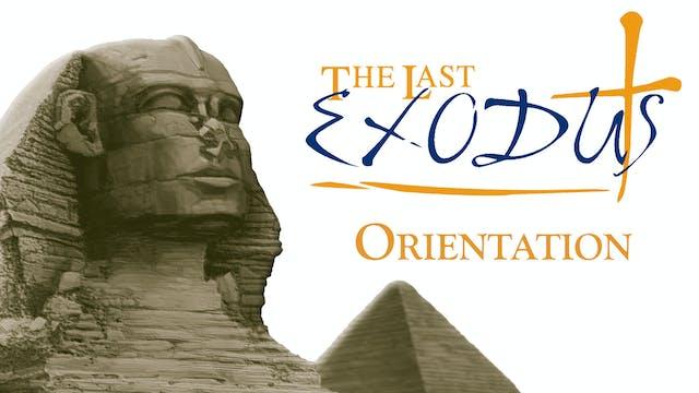 The Last Exodus Class - Orientation