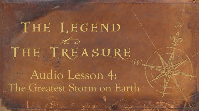 Audio Lesson 4 - The Greatest Storm on Earth - The Legend to the Treasure