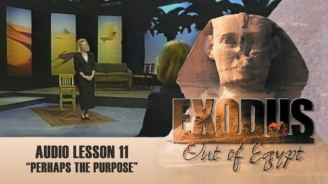 Perhaps the Purpose - Audio Lesson 11 - Original Exodus Out of Egypt
