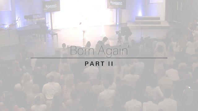 Born Again - Part Two