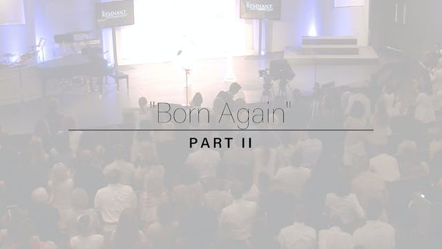 Born Again - Part Two