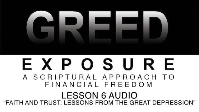 Greed Exposure - Audio Lesson 6 - Faith and Trust