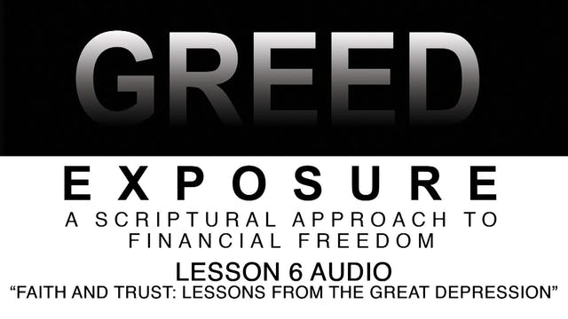 Greed Exposure - Audio Lesson 6 - Fai...