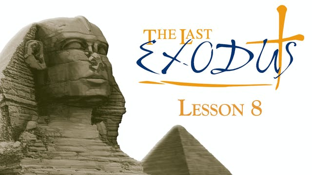 Lesson 8 - The Last Exodus - A Holy Fear of God