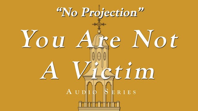 You Are Not a Victim - No Projection ...