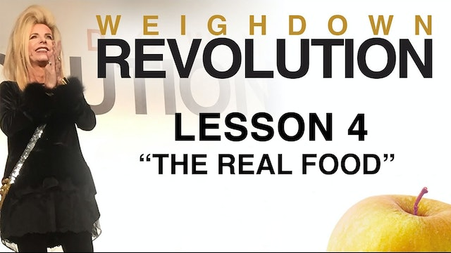 Weigh Down Revolution - Lesson 4 - The Real Food