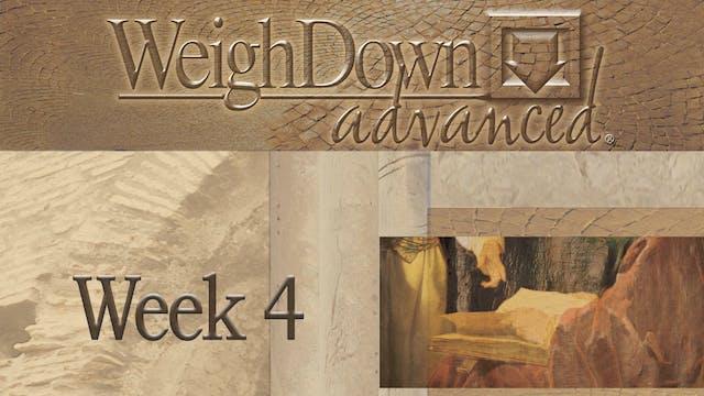 Weigh Down Advanced - Week 4
