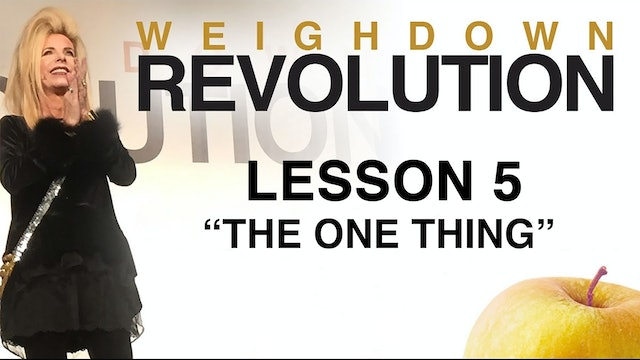 Weigh Down Revolution - Lesson 5 - The One Thing