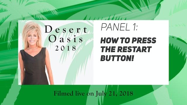 Desert Oasis 2018 - Panel 1 - How to Press the Restart Button!